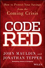 Code Red: How to Protect Your Savings From the Coming Crisis Kindle Edition