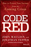 Code Red: How to Protect Your Savings From the