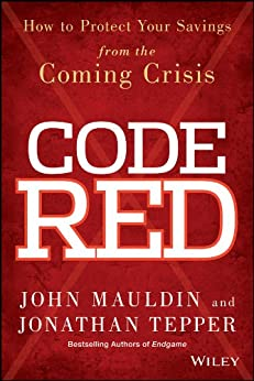 Code Red: How to Protect Your Savings From the Coming Crisis by [Mauldin, John, Tepper, Jonathan]