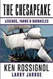The Chesapeake: Legends, Yarns & Barnacles:: A Collection of Short Stories from the pages of The Chesapeake, Book 2 (Volume 2)
