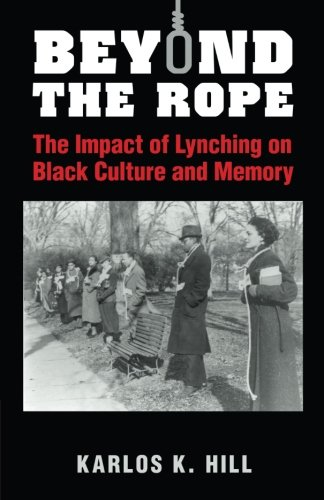 Search : Beyond the Rope: The Impact of Lynching on Black Culture and Memory (Cambridge Studies on the American South)