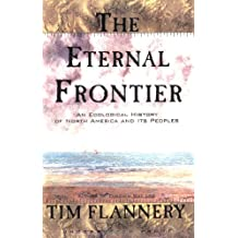 Eternal Frontier: Ecological History of North America & Its Peoples
