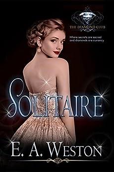 Solitaire (The Diamond Club Book 0) by [Weston, E.A., Club, Diamond]