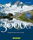 Leichte 3000er: 99 Touren auf 99 Dreitausender in den Ostalpen mit einem grandiosen Panorama inklusive aller wichtigen Infos zur Tour wie Charakter, Ausgangspunkt, Hütten u.v.m.