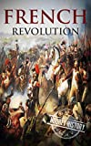 european history for kids - French Revolution: A History From Beginning to End (One Hour History Revolution Book 1)