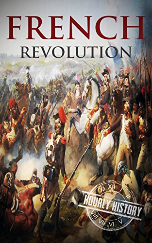 French revolution a history from beginning to end one hour history french revolution a history from beginning to end one hour history revolution book 1 fandeluxe Image collections