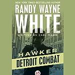 Detroit Combat | Randy Wayne White writing as Carl Ramm