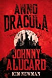 Anno Dracula - Johnny Alucard by Kim Newman (2013) Hardcover