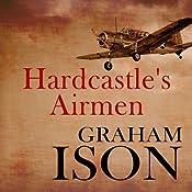 Hardcastle's Airmen: Hardcastle Series | Graham Ison
