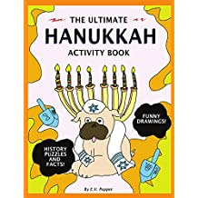 The Ultimate Hanukkah Activity Book: History, Drawings, Puzzles, Candles, Menora Memes, Activities, And More! The Best Hanukkah Gift For Kids!