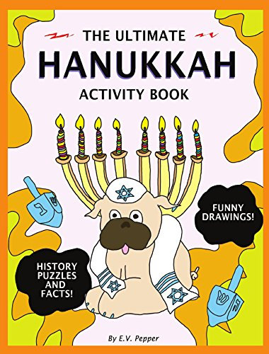 (The Ultimate Hanukkah Activity Book: History, Drawings, Puzzles, Candles, Menora Memes, Activities, And More! The Best Hanukkah Gift For Kids!)