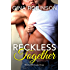 Reckless Together: A Contemporary New Adult College Romance (Reckless series Book 3)
