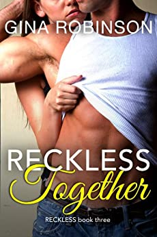 Reckless Together: A Contemporary New Adult College Romance (Reckless series Book 3) by [Robinson, Gina]