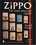 Zippo: The Great American Lighter : Including the