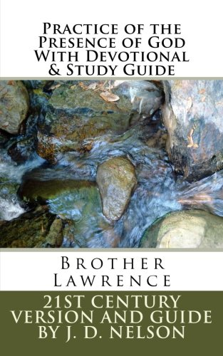 Practice of the Presence of God With Devotional & Study Guide: Brother Lawrence (World Literature)