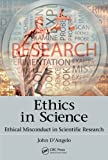Ethics in Science: Ethical Misconduct in Scientific Research
