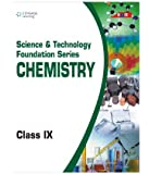 Science & Technology Foundation Series - Chemistry: Class - 9