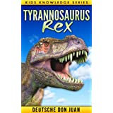 Tyrannosaurus T-Rex: Amazing Photos & Fun Facts Book for Kids About T-Rex (Kids Knowledge Series)