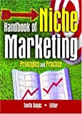 img - for Handbook of Niche Marketing: Principles and Practice (Haworth Series in Segmented, Targeted, and Customized Market) book / textbook / text book