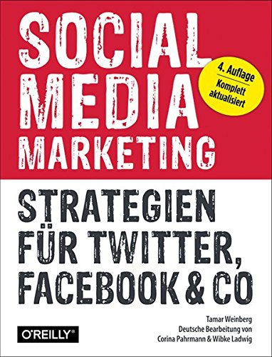 Social Media Marketing - Strategien für Twitter, Facebook & Co Taschenbuch – 30. Juli 2014 Tamar Weinberg 3955617882 Wirtschaft / Werbung Absatz / Marketing