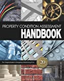 Property Condition Assessment Handbook, Charles McClain, 1484019172