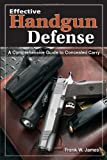 Effective Handgun Defense, Frank James, 0873498992
