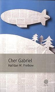 Cher Gabriel, Freihow, Halfdan W.