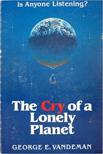 The cry of a lonely planet