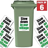 Slow Down In Our Village Speed Reduction Wheelie Bin Stickers by MyWheelieBin