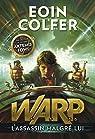 W.A.R.P., tome 1 : L'assassin malgré lui par Colfer