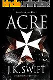 Acre (Hospitaller Saga Book 1)