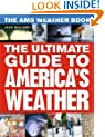 The AMS Weather Book: The Ultimate Guide to America's Weather