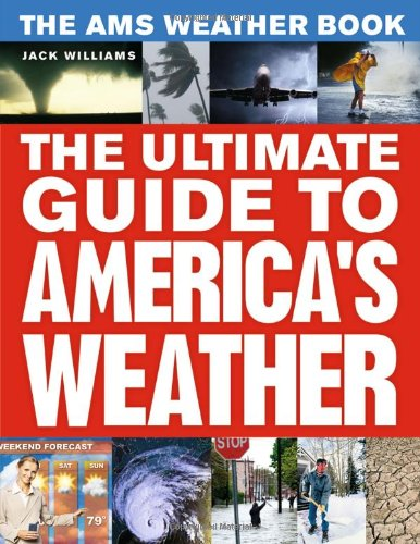 The AMS Weather Book: The Ultimate Guide to
