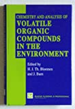 Chemistry and Analysis of Volatile Organic Compounds in the Environment, , 0751400009