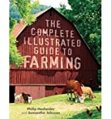 [(The Complete Illustrated Guide to Farming)] [ By (author) Philip Hasheider, By (author) Samantha Johnson ] [June, 2014]