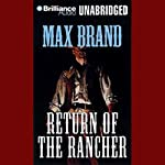 Return of the Rancher | Max Brand