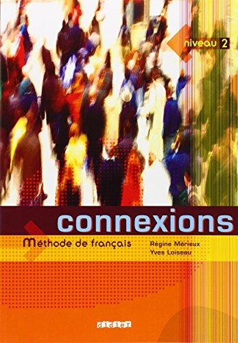 Connexions: Livre de l'eleve Niveau 2: Methode De Francais (French Edition)