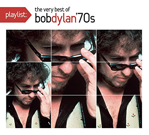 Playlist: The Very Best of Bob Dylan 70's (Bob Dylan The Very Best Of)