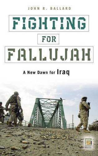 Fighting for Fallujah: A New Dawn for Iraq