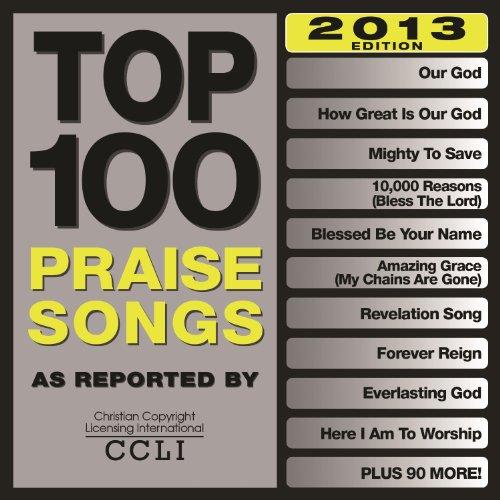 Top 100 Praise Songs (2013 Edi...