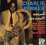 Charlie Parker at Birdland and Cafe Society