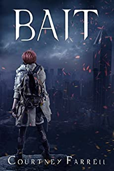 Bait: Book 1 of The Nanobot Wars by [Farrell, Courtney]