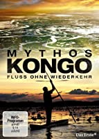 Mythos Kongo - Fluss ohne Wiederkehr