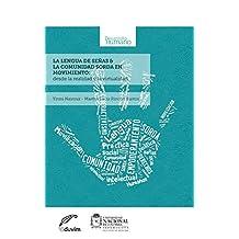 Lengua de señas y la comunidad sorda en movimiento. Desde la realidad y la virtualidad (Desarrollo Humano) (Spanish Edition)