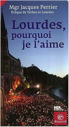Livres Lourdes, pourquoi je l'aime pdf, epub