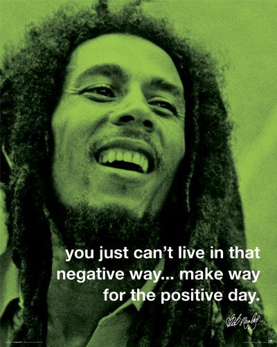 Amazon Bob Marley Positive Day Iphilosophy Music Quote Poster Amazing Rasta Baby Quotes