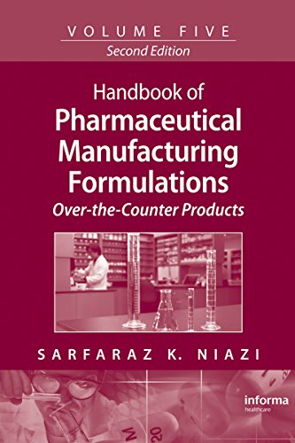 Handbook of Pharmaceutical Manufacturing Formulations: Over-the-Counter Products: Volume 11