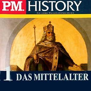 Das Mittelalter - Teil 1 und 2 (P.M. History) Hörbuch