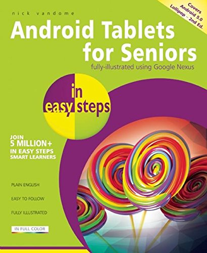 Android Tablets for Seniors in easy steps: Covers Android 5.0 Lollipop