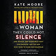 The Woman They Could Not Silence: One Woman, Her Incredible Fight for Freedom, and the Men Who Tried to Make H